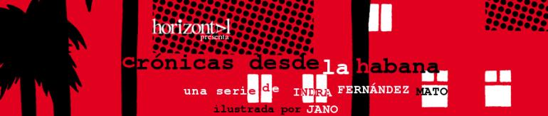 HORIZONTAL presenta Crónicas desde La Habana